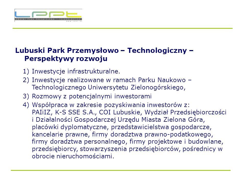 Lubuski Park Przemysłowo – Technologiczny – Perspektywy rozwoju