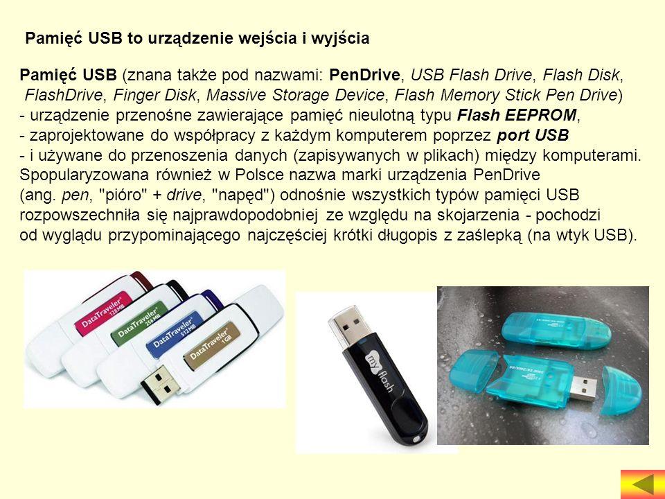 Pamięć USB to urządzenie wejścia i wyjścia