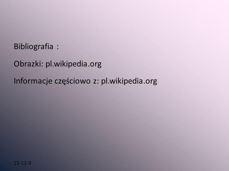 Obrazki: pl.wikipedia.org Informacje częściowo z: pl.wikipedia.org