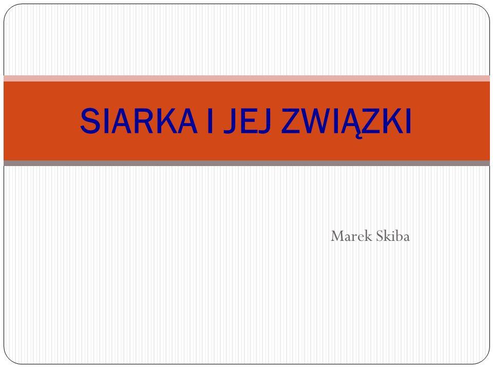 SIARKA I JEJ ZWIĄZKI Marek Skiba