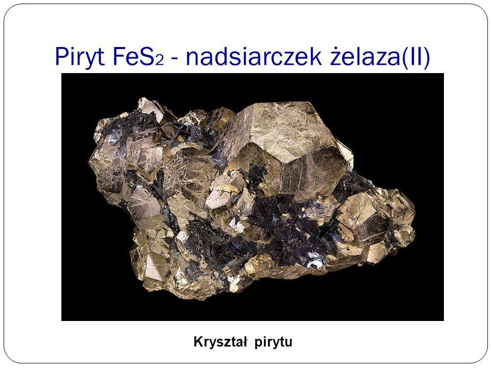 Piryt FeS2 - nadsiarczek żelaza(II)
