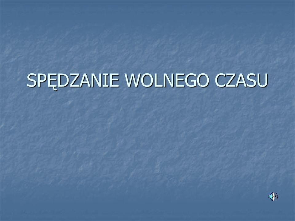 SPĘDZANIE WOLNEGO CZASU