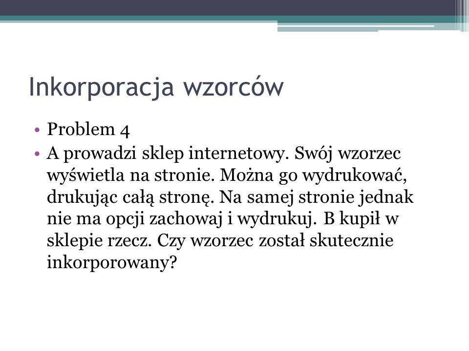 Inkorporacja wzorców Problem 4