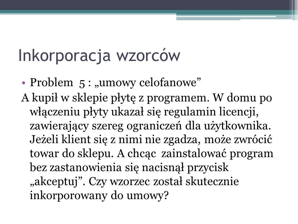 """Inkorporacja wzorców Problem 5 : """"umowy celofanowe"""