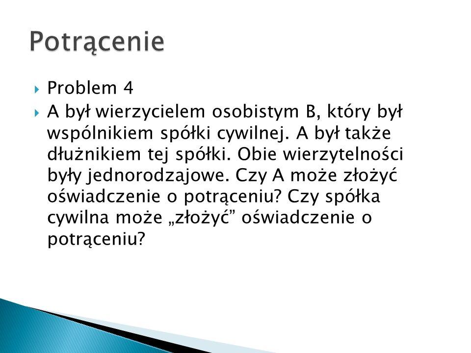 Potrącenie Problem 4.