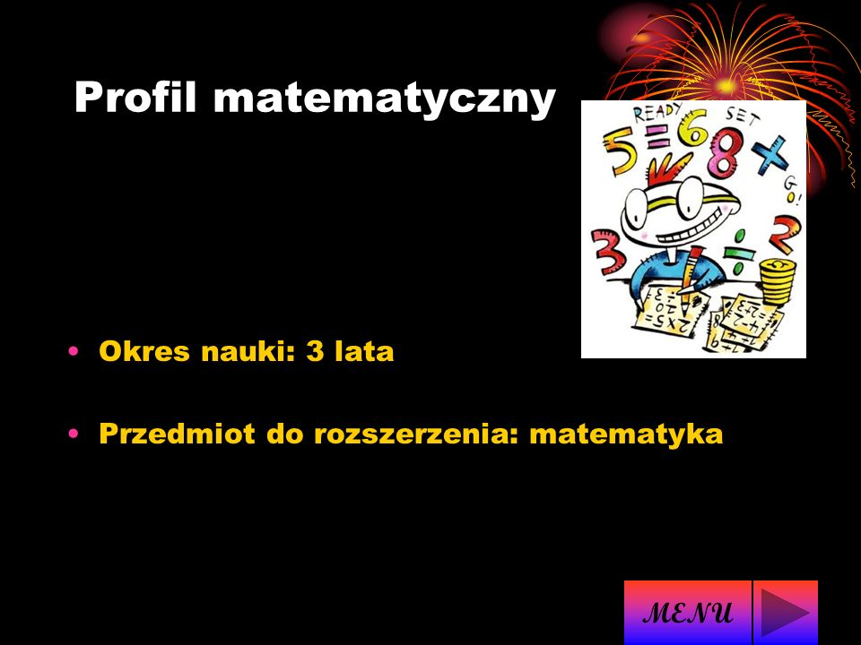 Profil matematyczny Okres nauki: 3 lata
