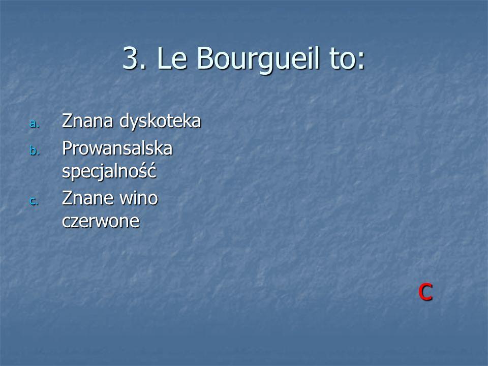 3. Le Bourgueil to: c Znana dyskoteka Prowansalska specjalność