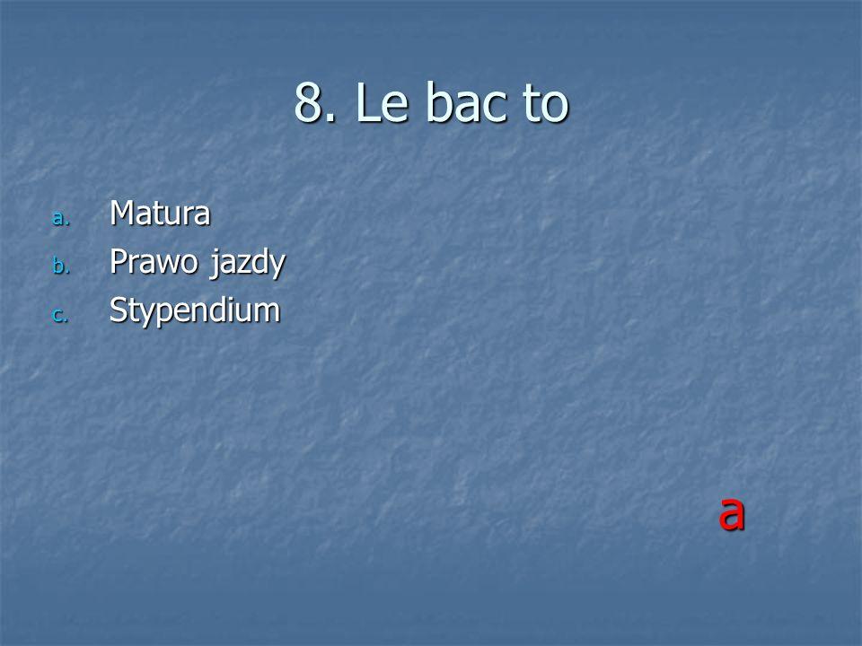 8. Le bac to Matura Prawo jazdy Stypendium a