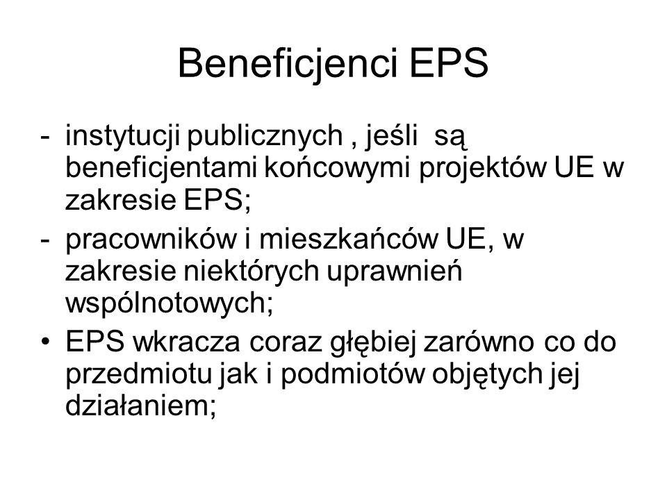 Beneficjenci EPS instytucji publicznych , jeśli są beneficjentami końcowymi projektów UE w zakresie EPS;