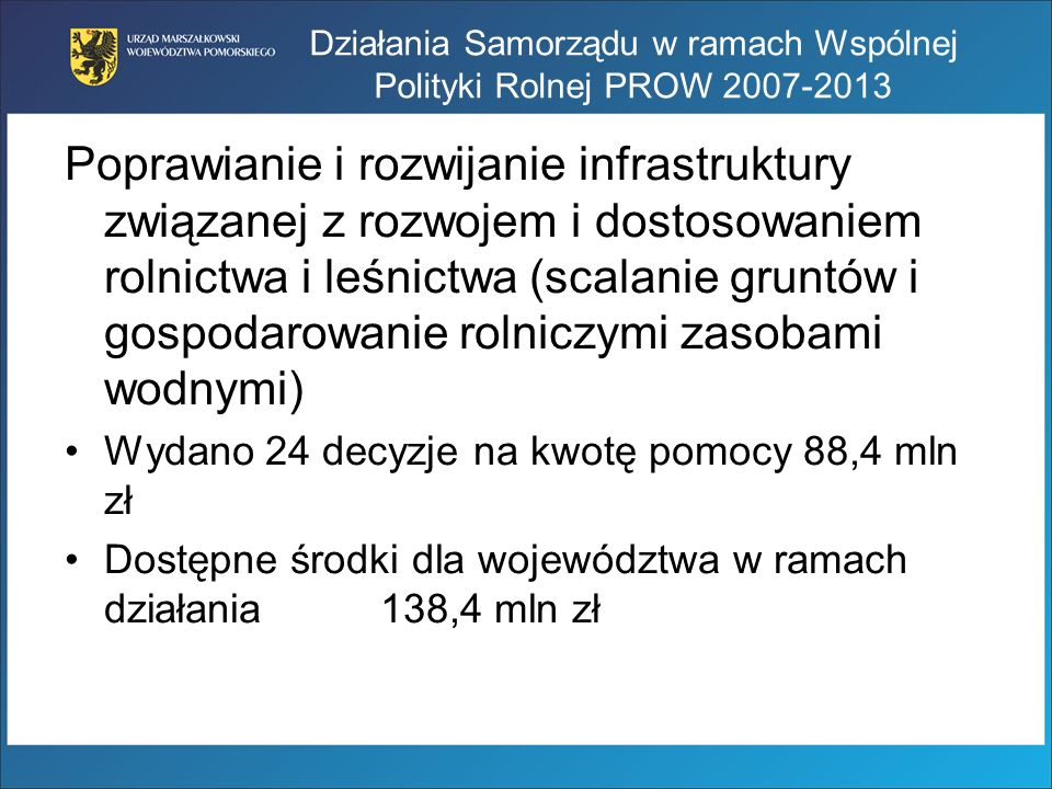 Działania Samorządu w ramach Wspólnej Polityki Rolnej PROW 2007-2013