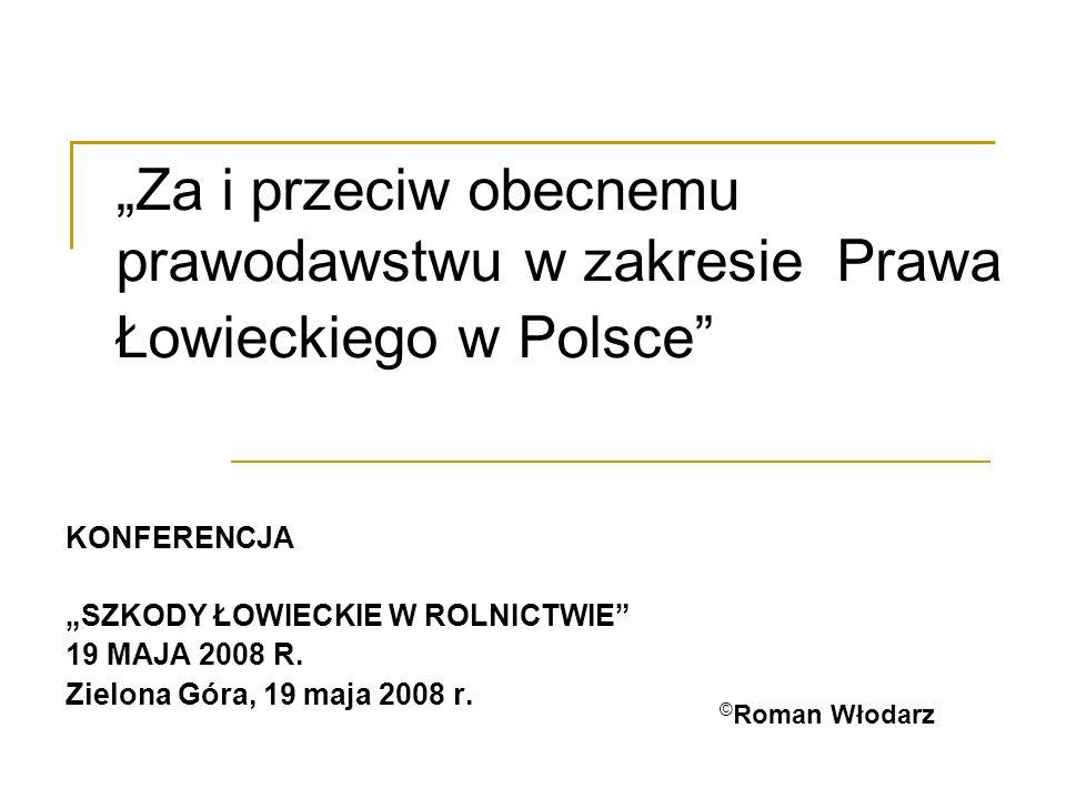 """""""Za i przeciw obecnemu prawodawstwu w zakresie Prawa Łowieckiego w Polsce"""