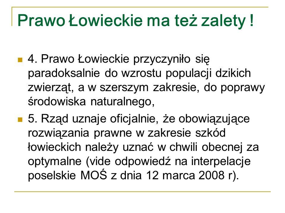 Prawo Łowieckie ma też zalety !