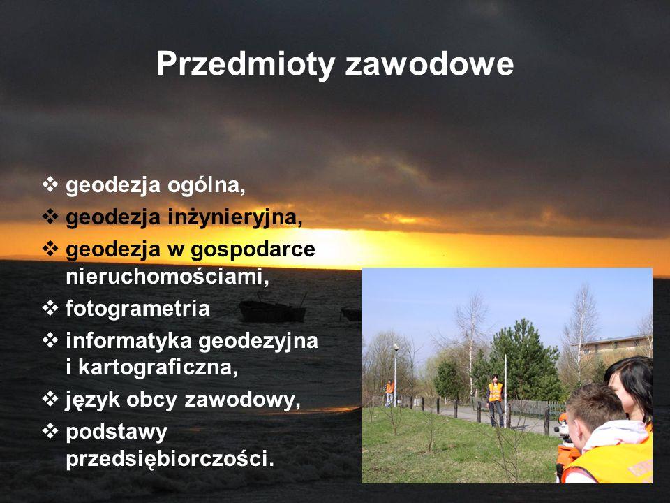 Przedmioty zawodowe geodezja ogólna, geodezja inżynieryjna,