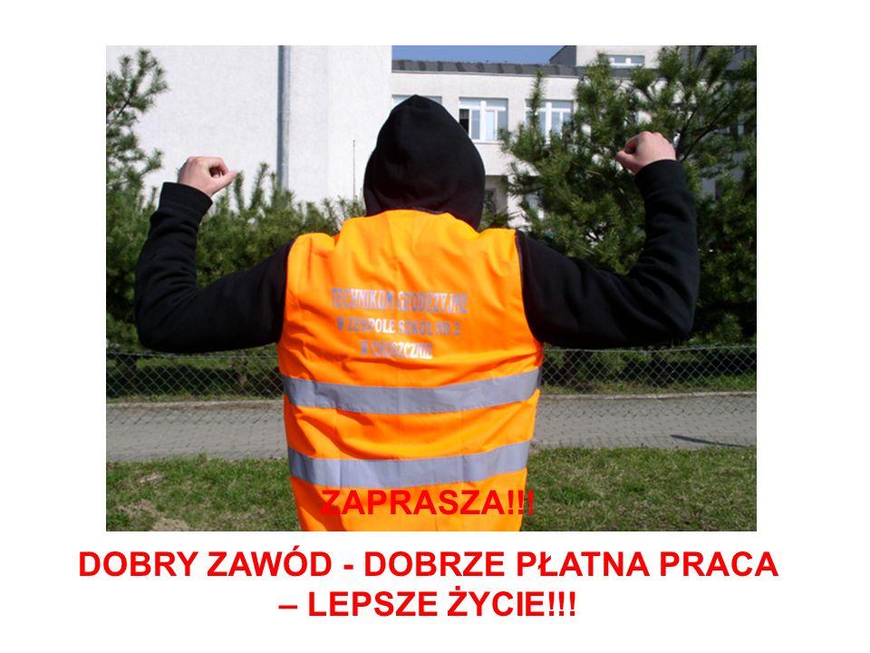 DOBRY ZAWÓD - DOBRZE PŁATNA PRACA – LEPSZE ŻYCIE!!!