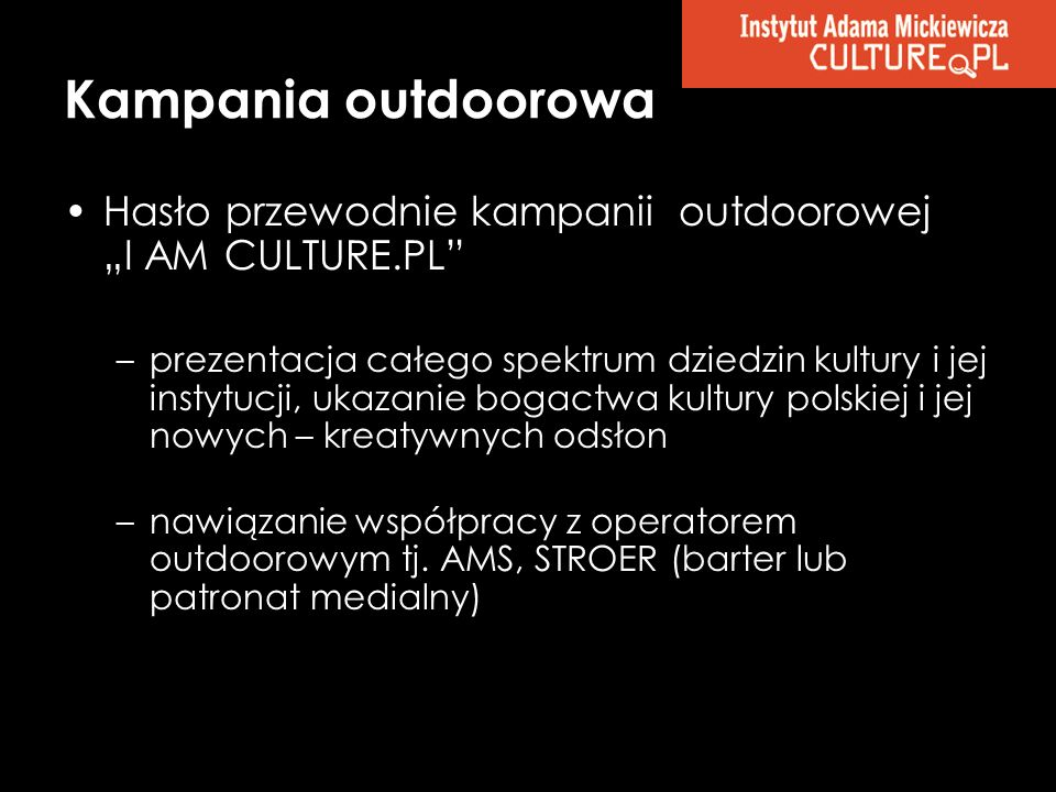 """Kampania outdoorowaHasło przewodnie kampanii outdoorowej """"I AM CULTURE.PL"""