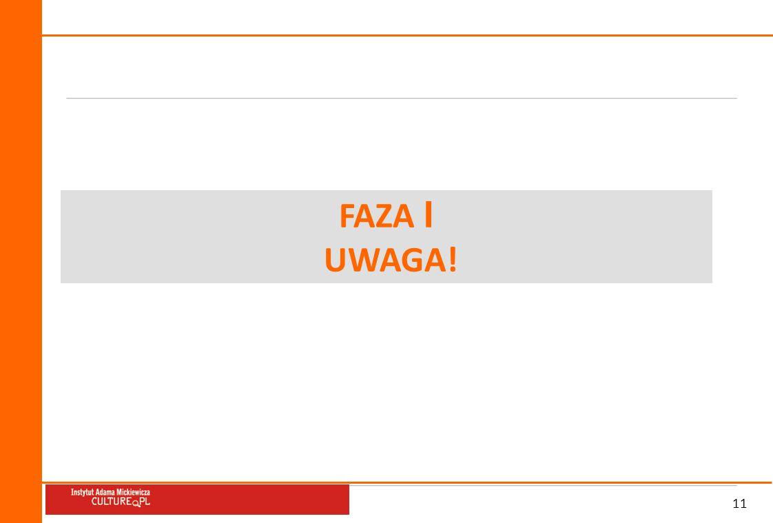 FAZA I UWAGA! 11