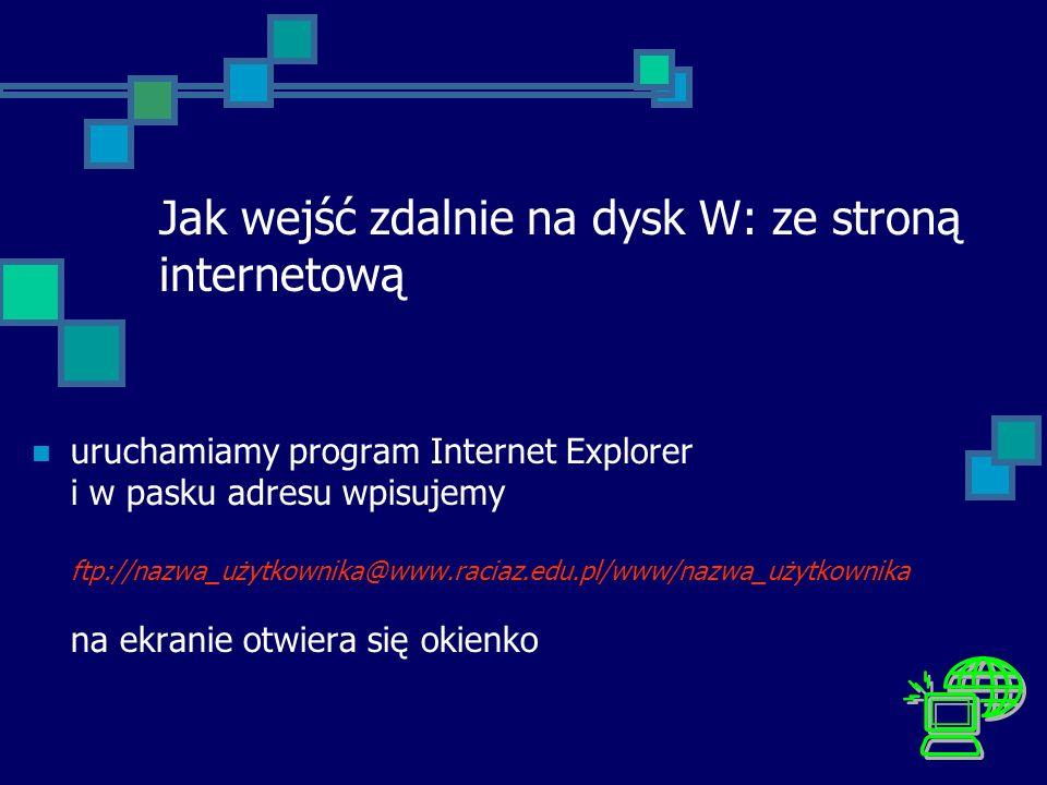 Jak wejść zdalnie na dysk W: ze stroną internetową