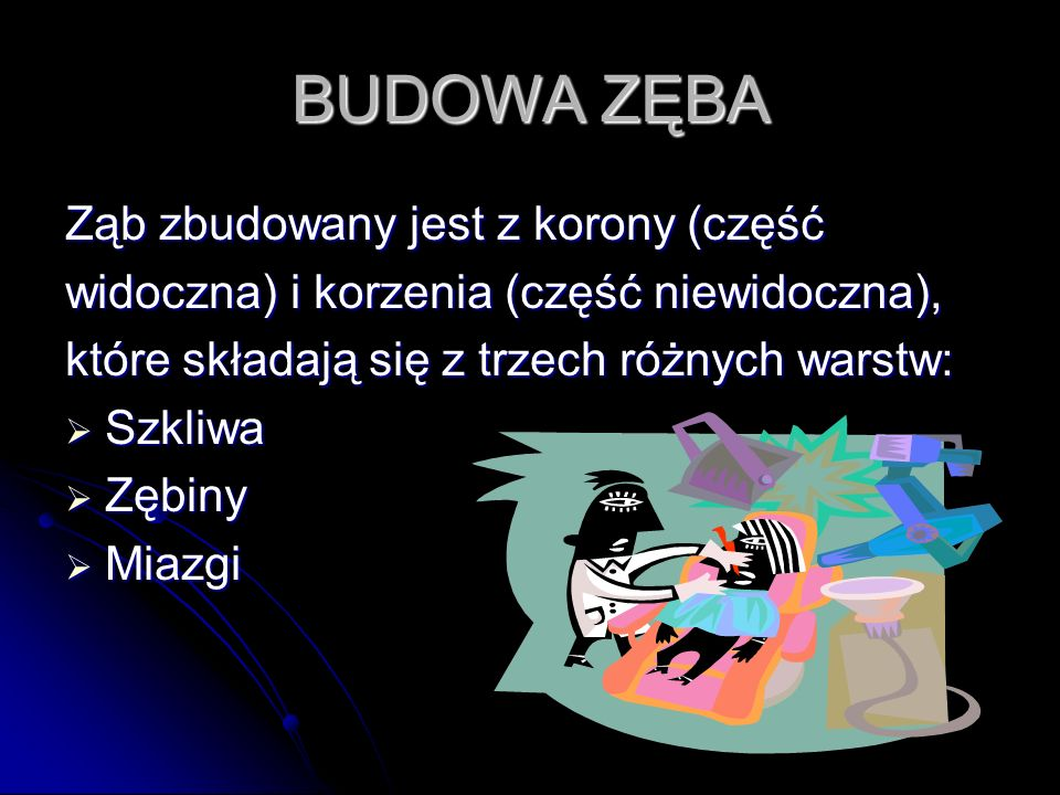 BUDOWA ZĘBA Ząb zbudowany jest z korony (część