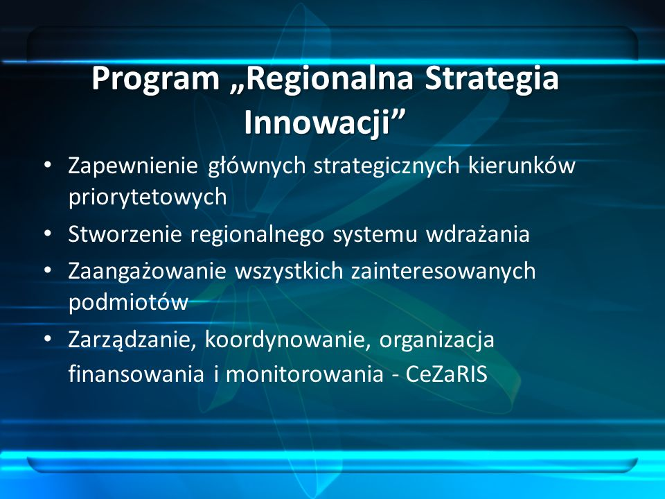 "Program ""Regionalna Strategia Innowacji"