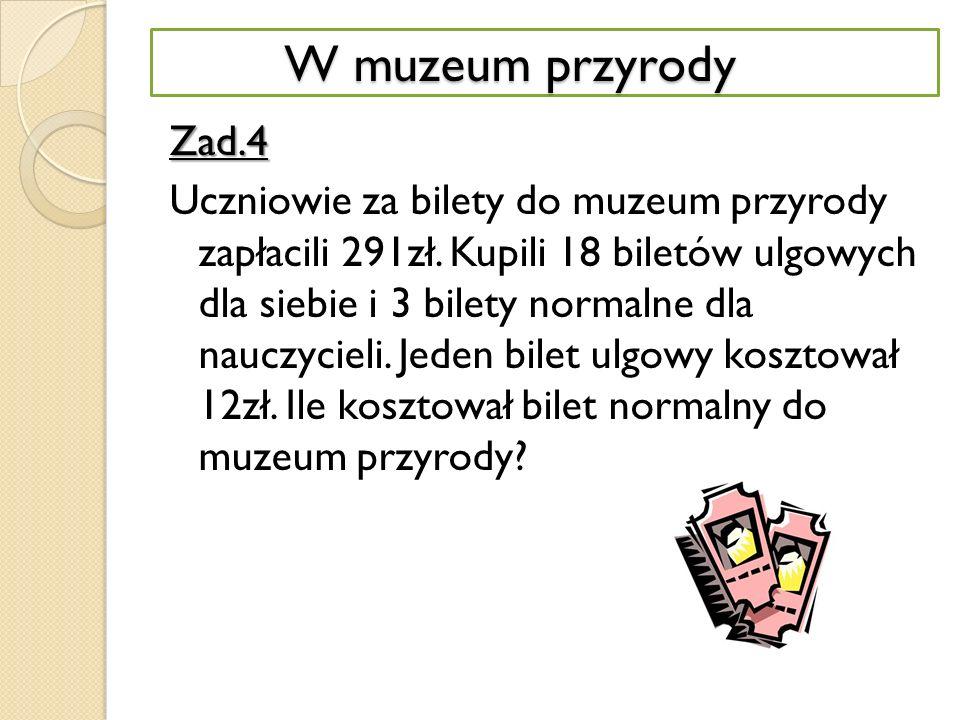 W muzeum przyrody W MUZEUM PRZYRODY Zad.4