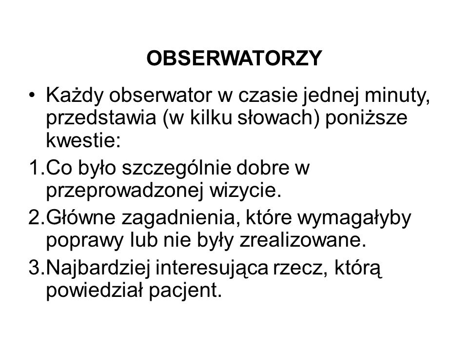 OBSERWATORZY Każdy obserwator w czasie jednej minuty, przedstawia (w kilku słowach) poniższe kwestie: