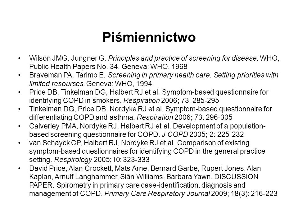 Piśmiennictwo Wilson JMG, Jungner G. Principles and practice of screening for disease. WHO, Public Health Papers No. 34. Geneva: WHO, 1968.