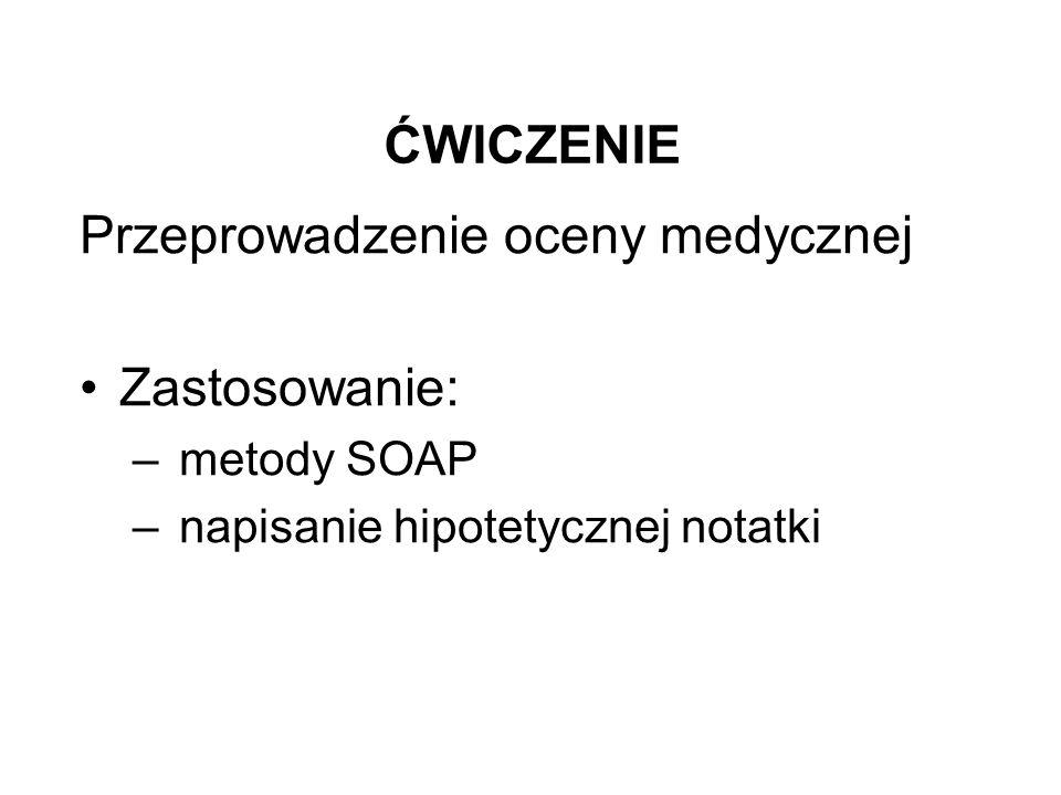 Przeprowadzenie oceny medycznej Zastosowanie: