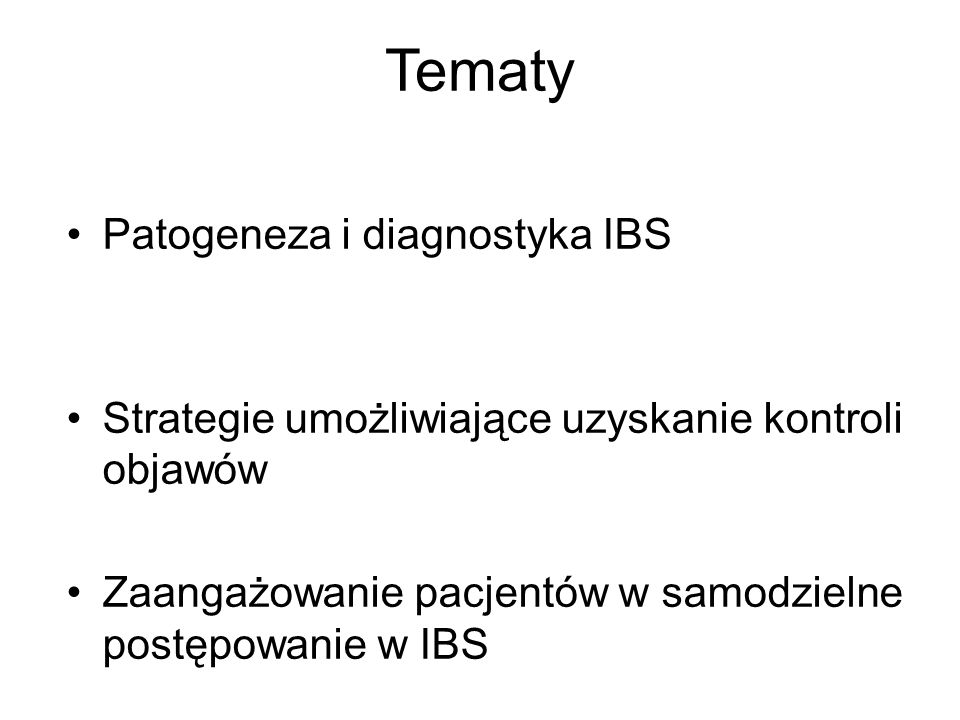 Tematy Patogeneza i diagnostyka IBS