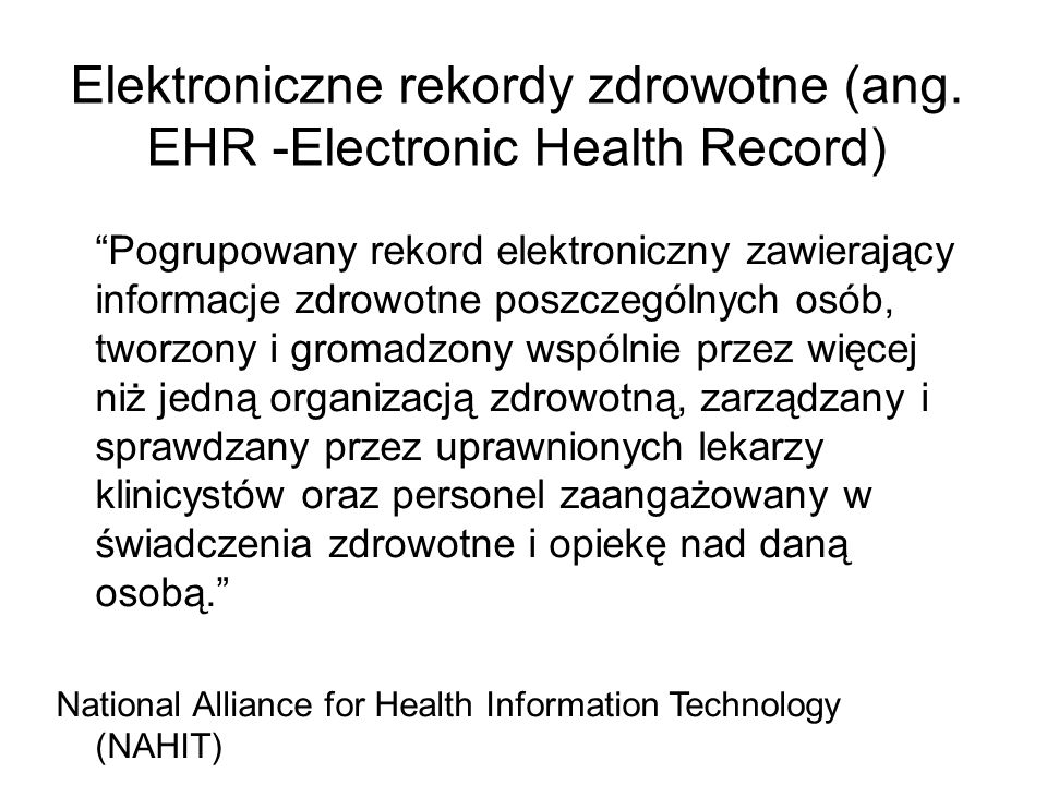 Elektroniczne rekordy zdrowotne (ang. EHR -Electronic Health Record)