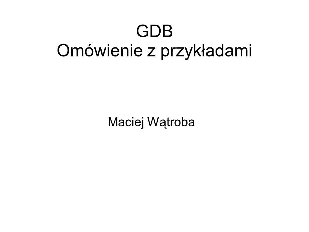 GDB Omówienie z przykładami