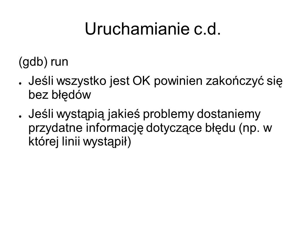 Uruchamianie c.d. (gdb) run