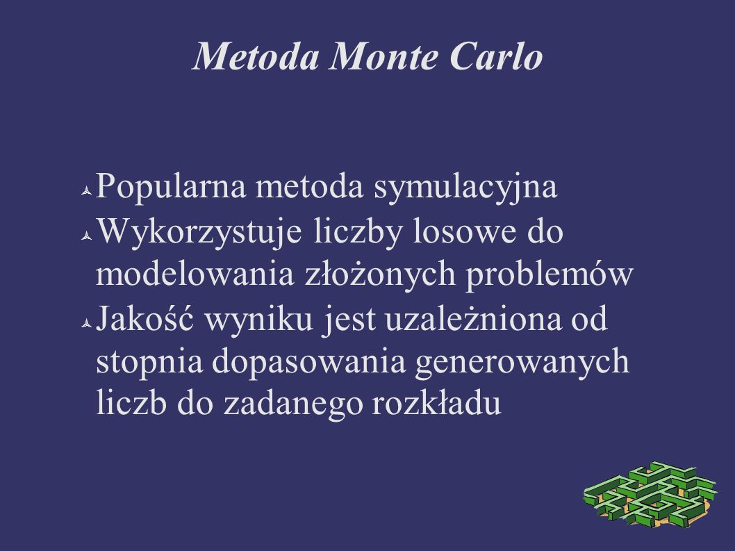 Metoda Monte Carlo Popularna metoda symulacyjna
