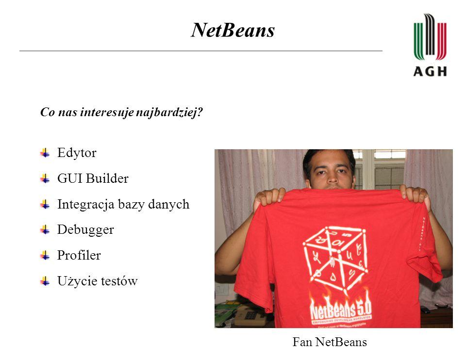 NetBeans Edytor GUI Builder Integracja bazy danych Debugger Profiler