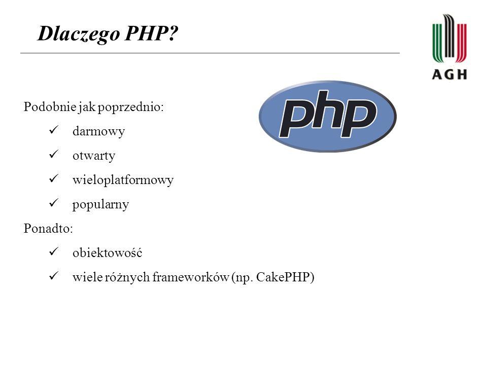 Dlaczego PHP Podobnie jak poprzednio: darmowy otwarty
