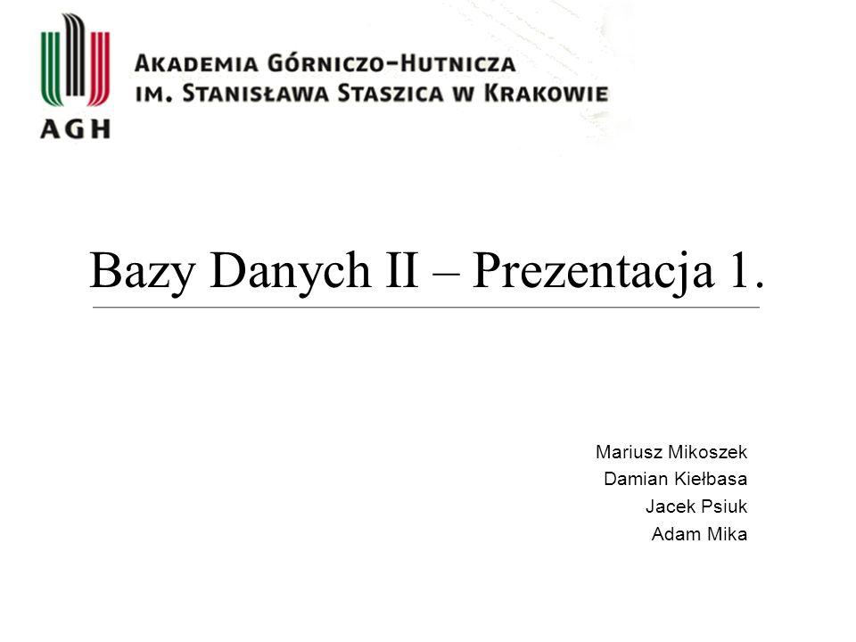 Bazy Danych II – Prezentacja 1.