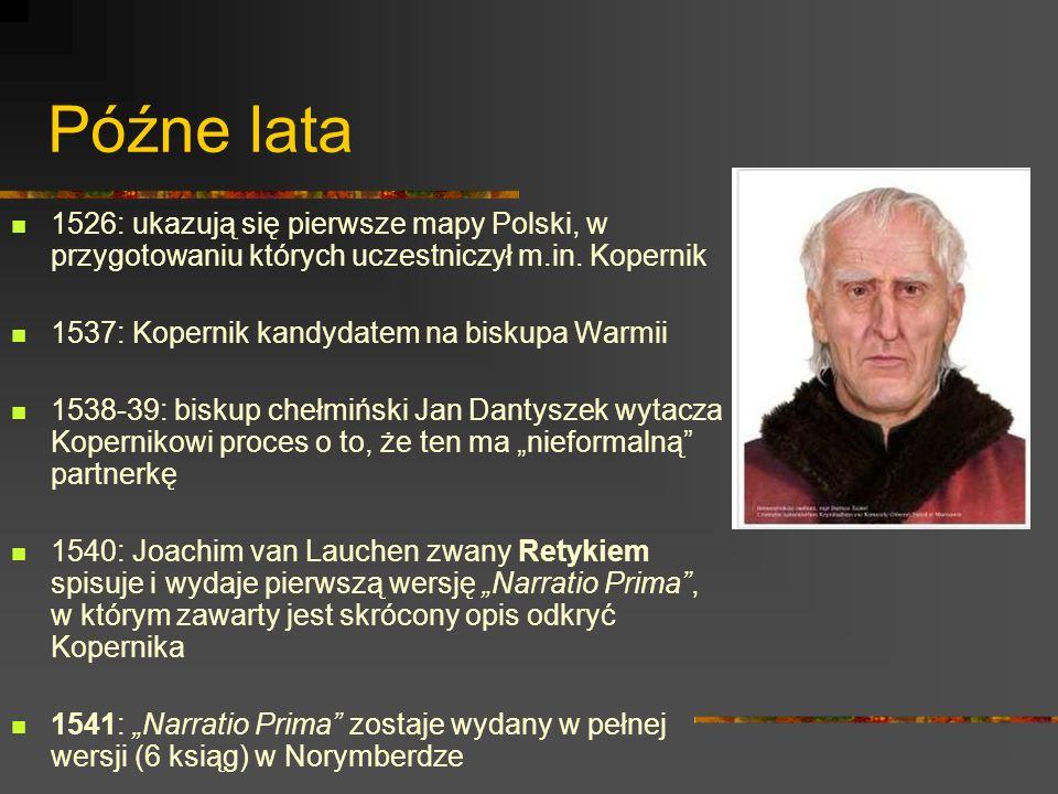 Późne lata 1526: ukazują się pierwsze mapy Polski, w przygotowaniu których uczestniczył m.in. Kopernik.