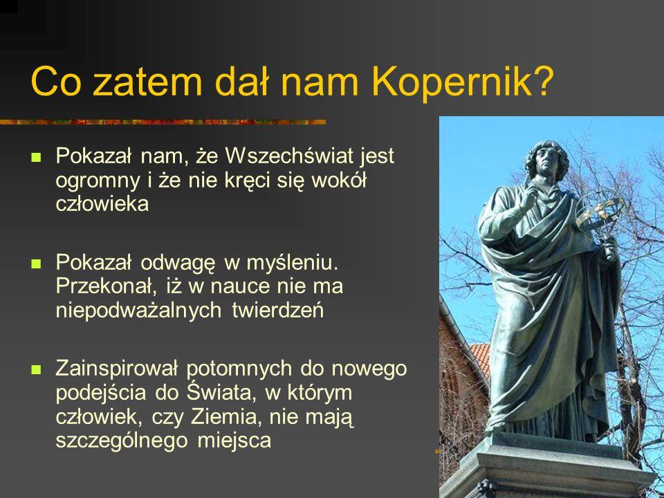 Co zatem dał nam Kopernik