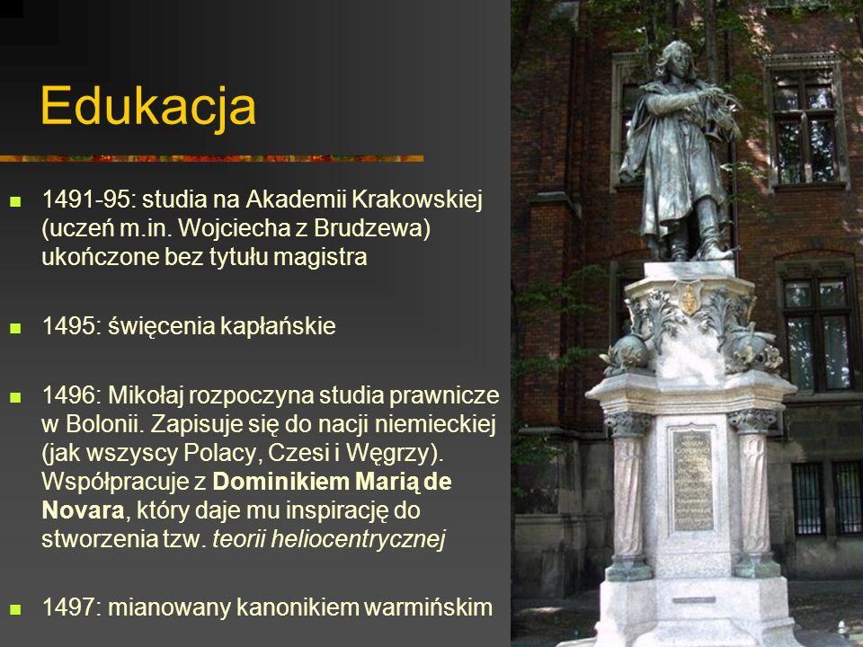 Edukacja 1491-95: studia na Akademii Krakowskiej (uczeń m.in. Wojciecha z Brudzewa) ukończone bez tytułu magistra.