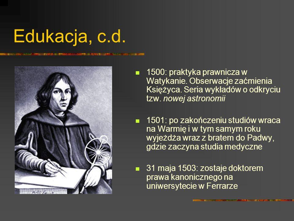 Edukacja, c.d. 1500: praktyka prawnicza w Watykanie. Obserwacje zaćmienia Księżyca. Seria wykładów o odkryciu tzw. nowej astronomii.