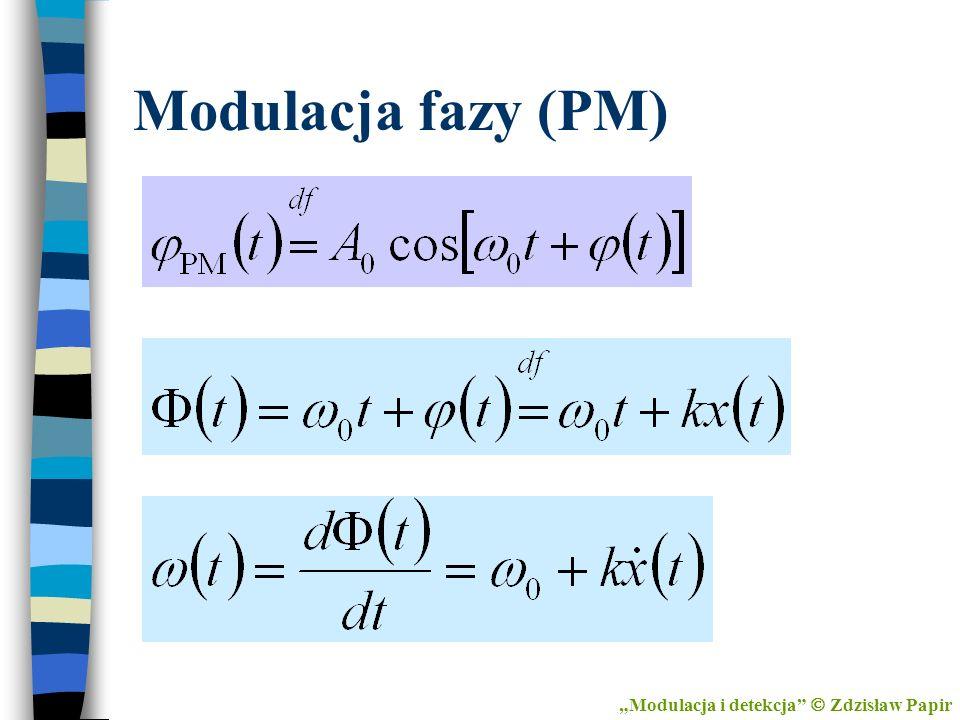 """Modulacja fazy (PM) """"Modulacja i detekcja  Zdzisław Papir"""