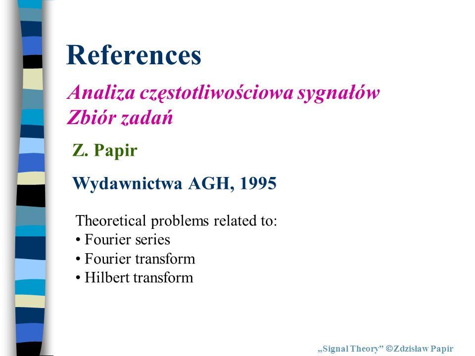 References Analiza częstotliwościowa sygnałów Zbiór zadań Z. Papir
