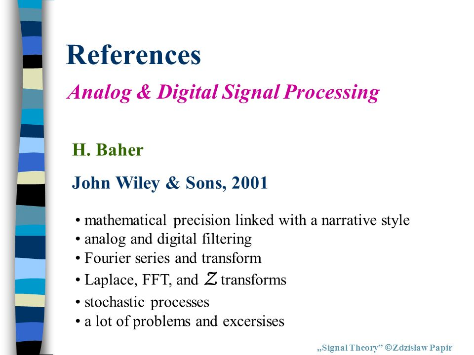 References Analog & Digital Signal Processing H. Baher