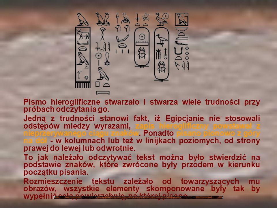 Pismo hieroglificzne stwarzało i stwarza wiele trudności przy próbach odczytania go.