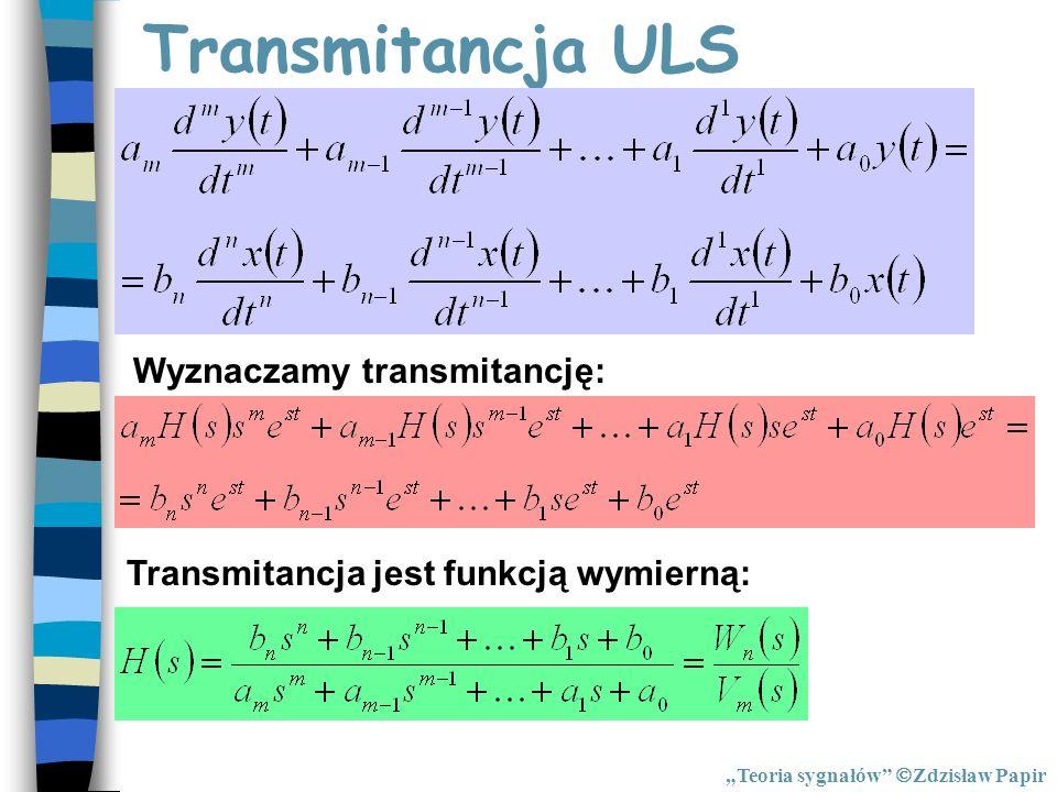 Wyznaczamy transmitancję: Transmitancja jest funkcją wymierną: