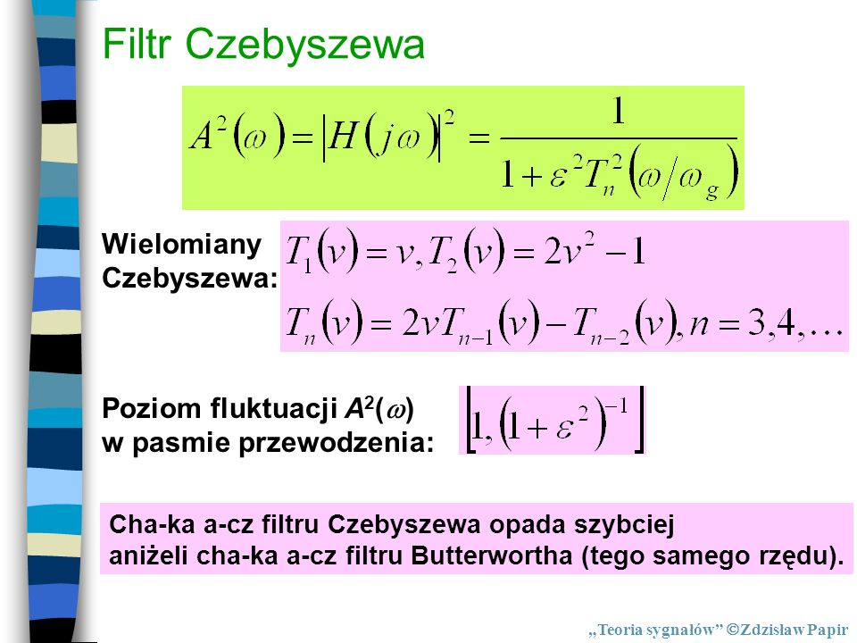 Filtr Czebyszewa Wielomiany Czebyszewa: