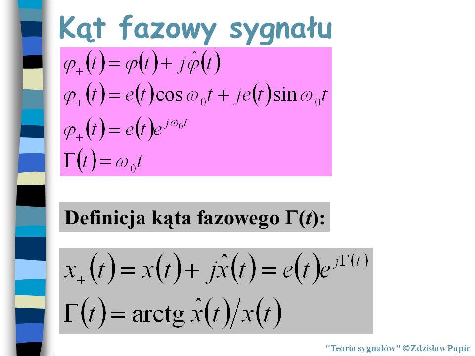Kąt fazowy sygnału Definicja kąta fazowego (t):