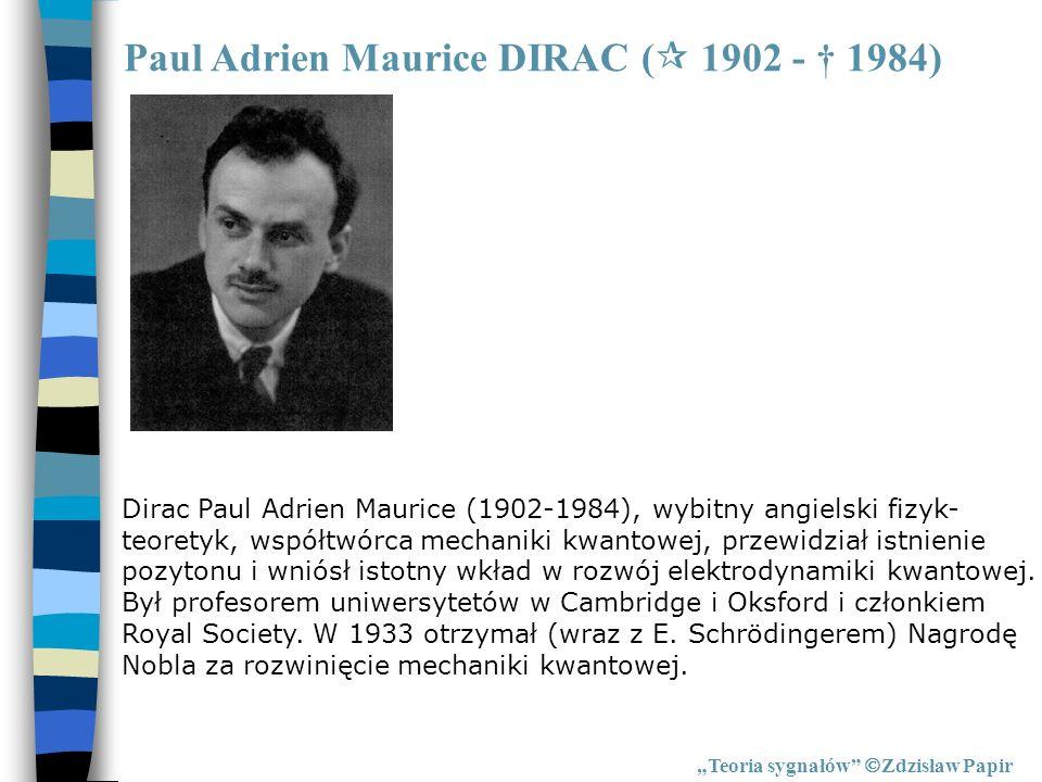 Paul Adrien Maurice DIRAC ( 1902 - † 1984)