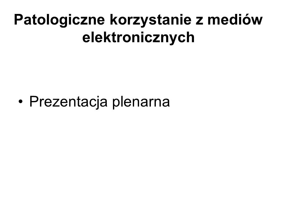 Patologiczne korzystanie z mediów elektronicznych