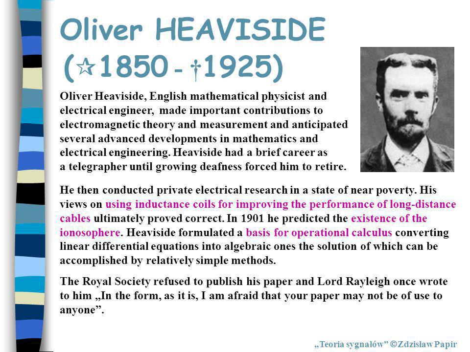 Oliver HEAVISIDE (1850 - †1925)