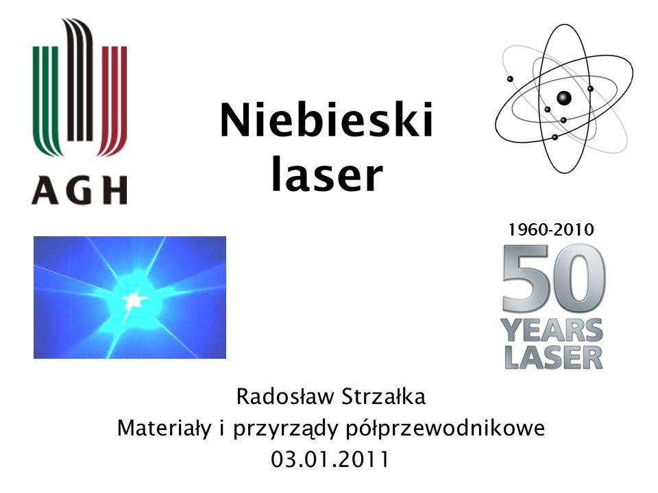 Radosław Strzałka Materiały i przyrządy półprzewodnikowe 03.01.2011